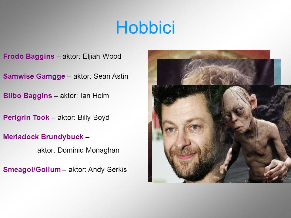 Hobbici Frodo Baggins – aktor: Eljiah Wood