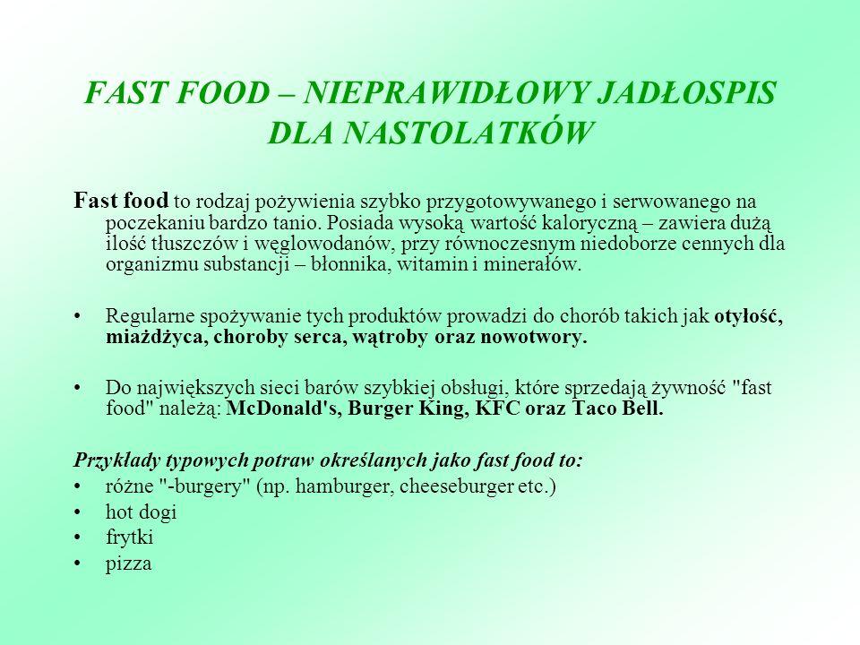 FAST FOOD – NIEPRAWIDŁOWY JADŁOSPIS DLA NASTOLATKÓW