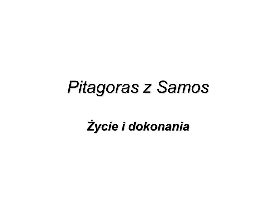 Pitagoras z Samos Życie i dokonania