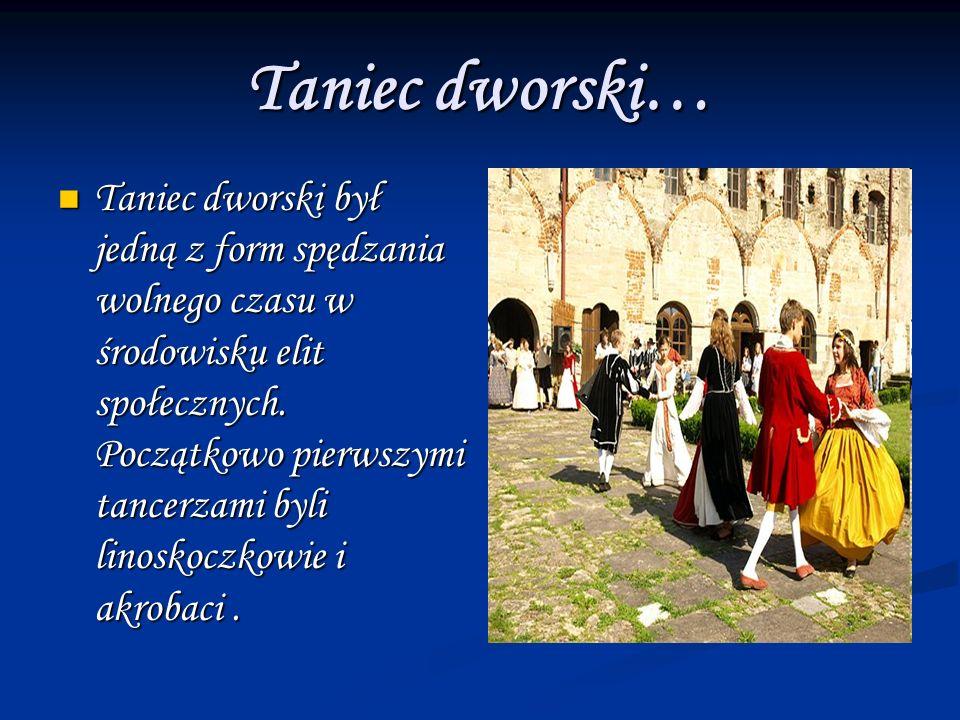 Taniec dworski…