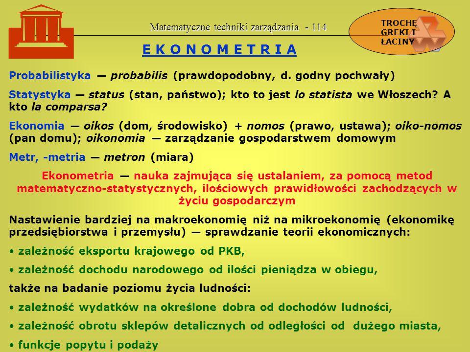  E K O N O M E T R I A Matematyczne techniki zarządzania - 114