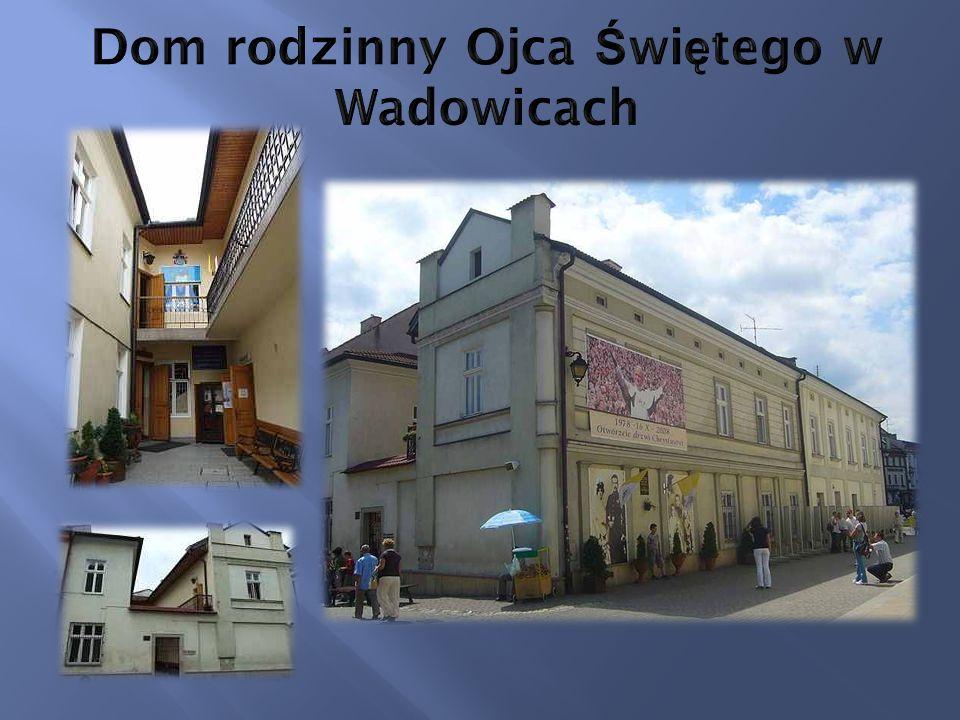 Dom rodzinny Ojca Świętego w Wadowicach