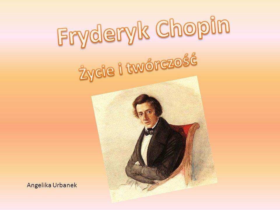 Fryderyk Chopin Życie i twórczość Angelika Urbanek