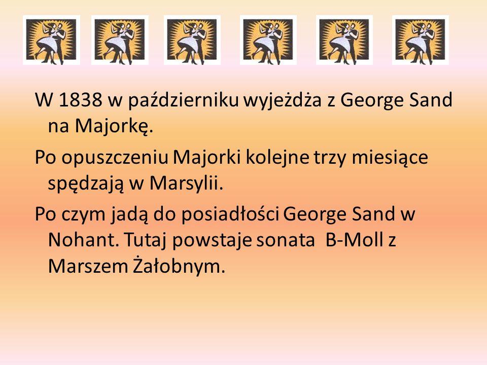 W 1838 w październiku wyjeżdża z George Sand na Majorkę.