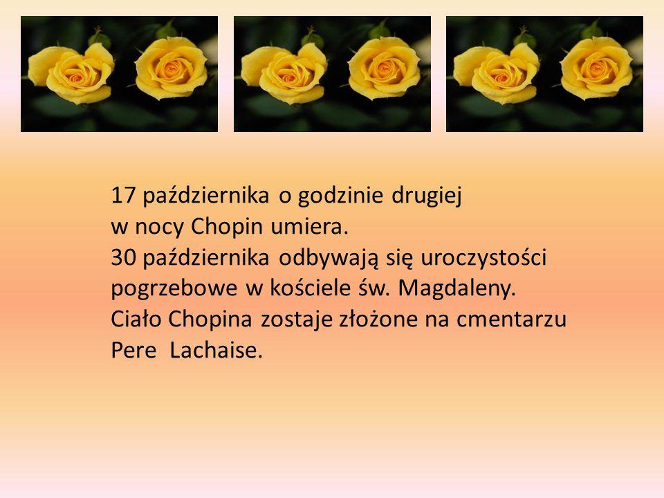 17 października o godzinie drugiej w nocy Chopin umiera.