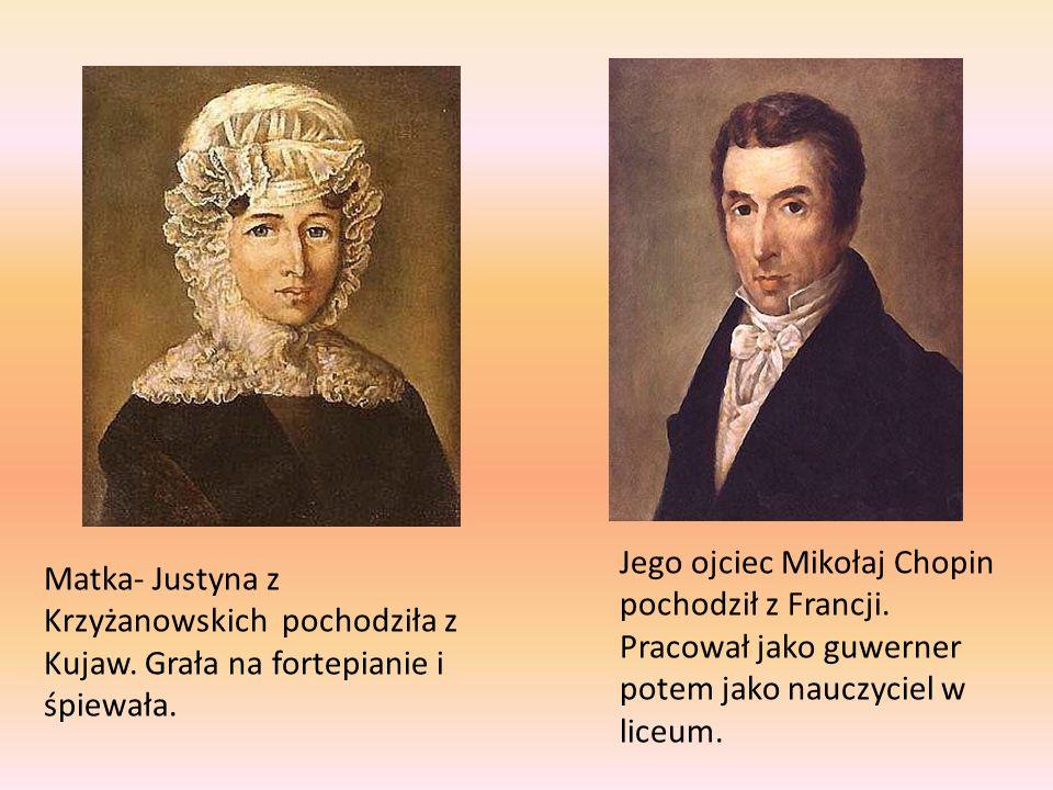 Jego ojciec Mikołaj Chopin pochodził z Francji