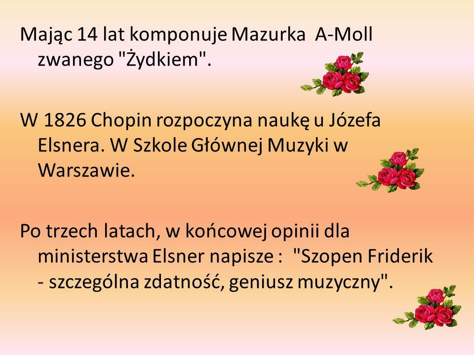 Mając 14 lat komponuje Mazurka A-Moll zwanego Żydkiem .