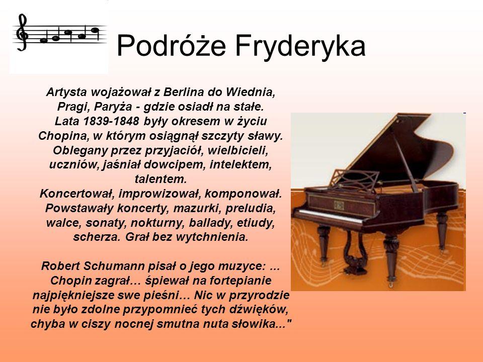 Podróże Fryderyka Artysta wojażował z Berlina do Wiednia, Pragi, Paryża - gdzie osiadł na stałe.