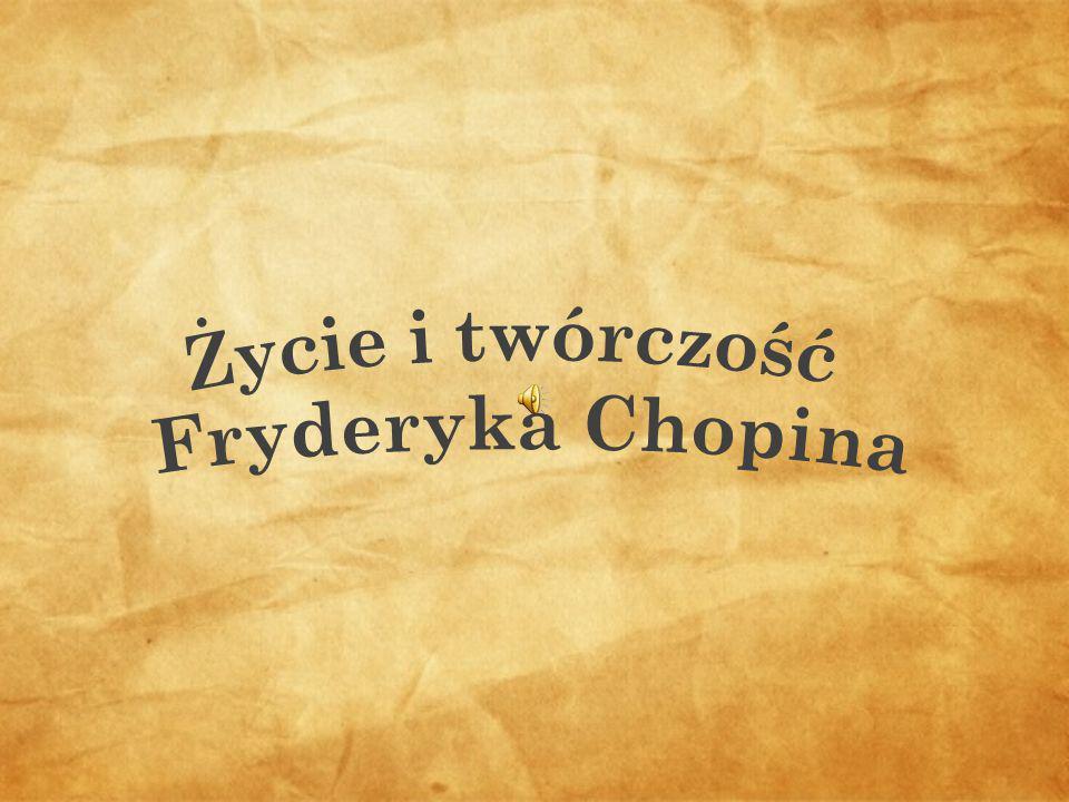 Życie i twórczość Fryderyka Chopina