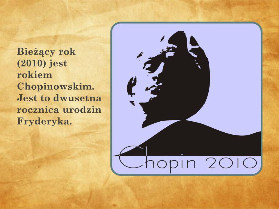 Bieżący rok (2010) jest rokiem Chopinowskim