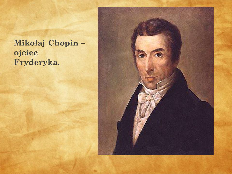 Mikołaj Chopin – ojciec Fryderyka.