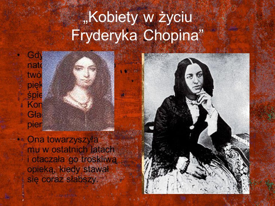 """""""Kobiety w życiu Fryderyka Chopina"""