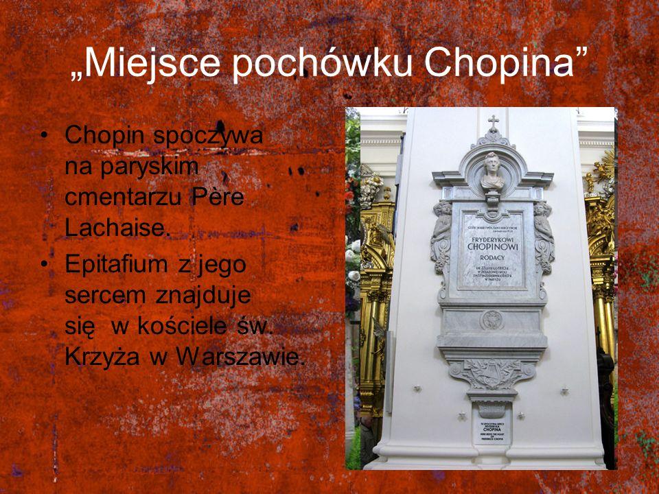"""""""Miejsce pochówku Chopina"""