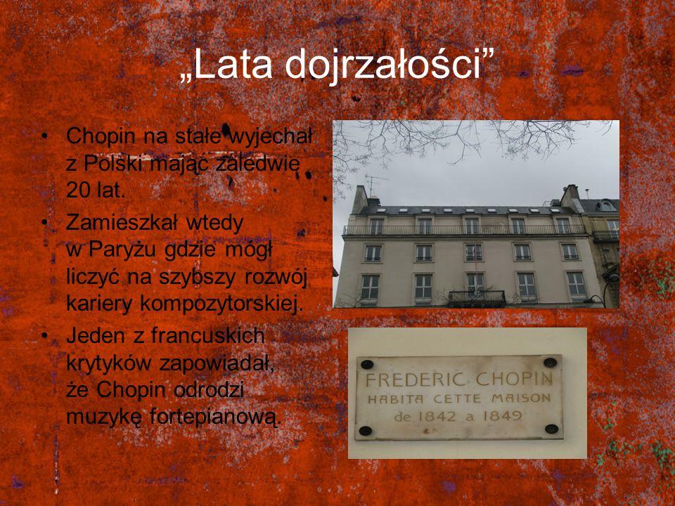 """""""Lata dojrzałości Chopin na stałe wyjechał z Polski mając zaledwie 20 lat."""