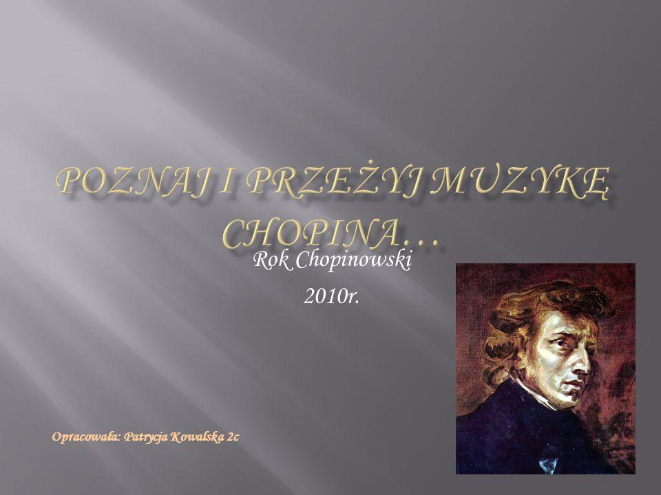 Poznaj i przeżyj muzykę Chopina…