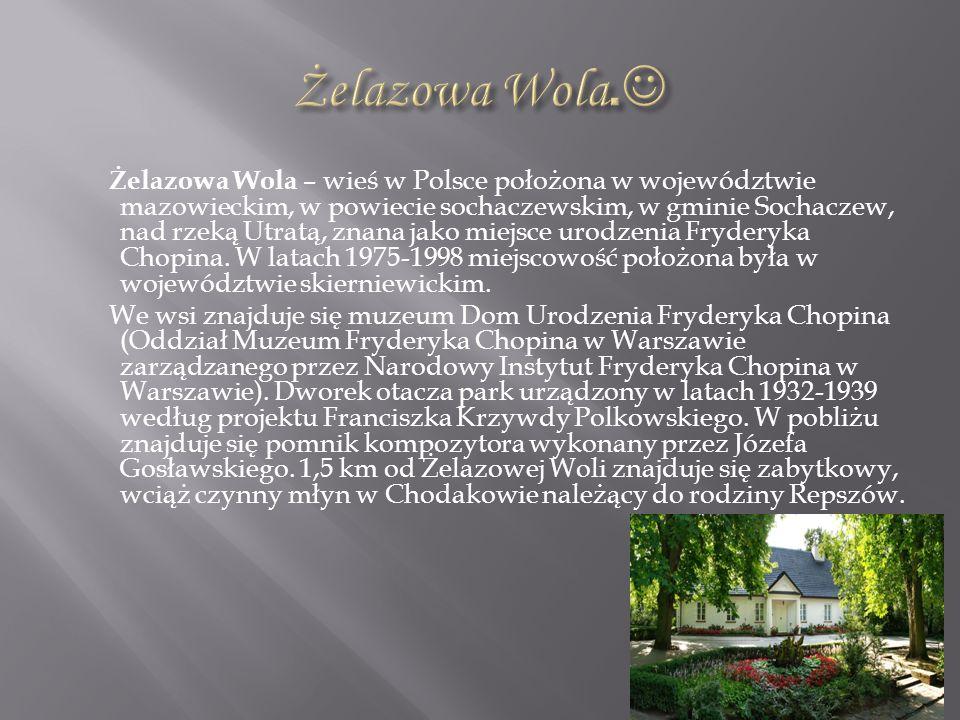 Żelazowa Wola.