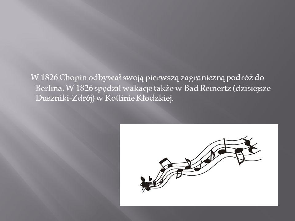 W 1826 Chopin odbywał swoją pierwszą zagraniczną podróż do Berlina
