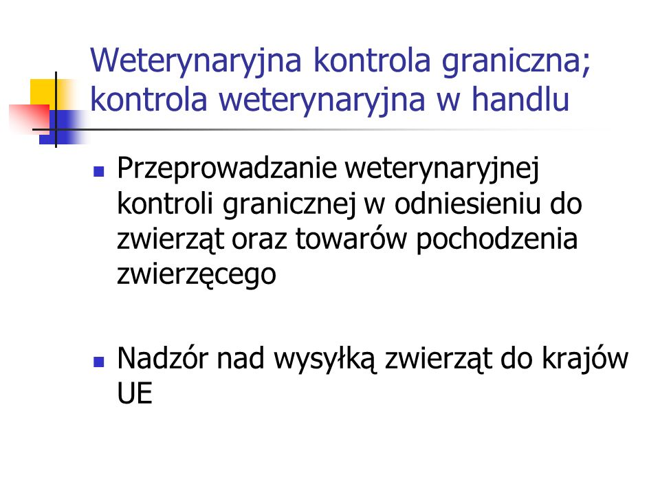 Weterynaryjna kontrola graniczna; kontrola weterynaryjna w handlu