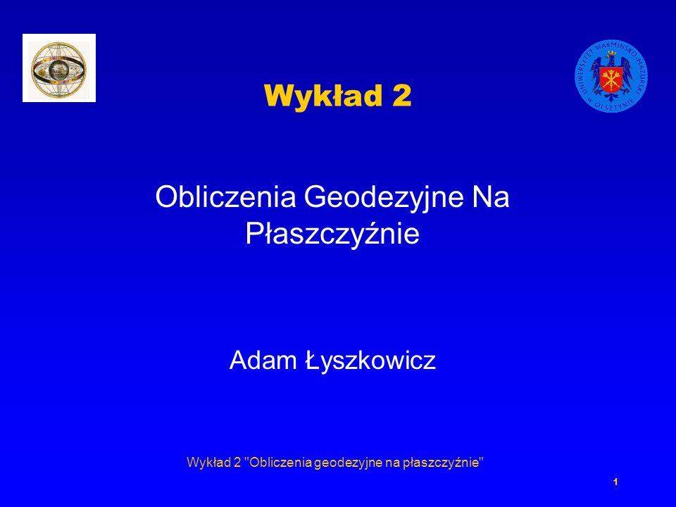 Obliczenia Geodezyjne Na Płaszczyźnie Adam Łyszkowicz