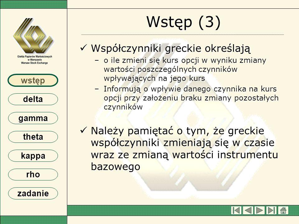 Wstęp (3) Współczynniki greckie określają