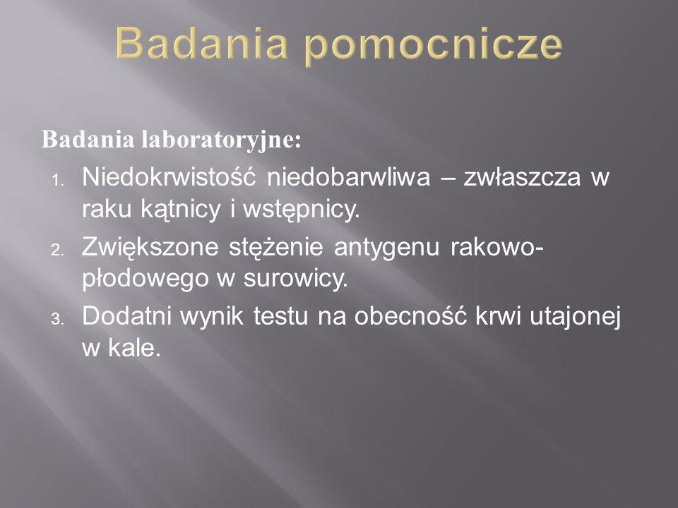 Badania pomocnicze Badania laboratoryjne: