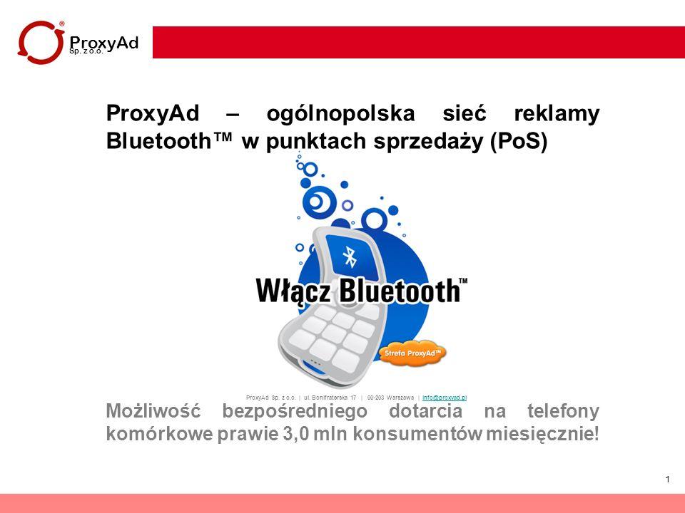 ProxyAd Sp. z o.o. ProxyAd – ogólnopolska sieć reklamy Bluetooth™ w punktach sprzedaży (PoS)