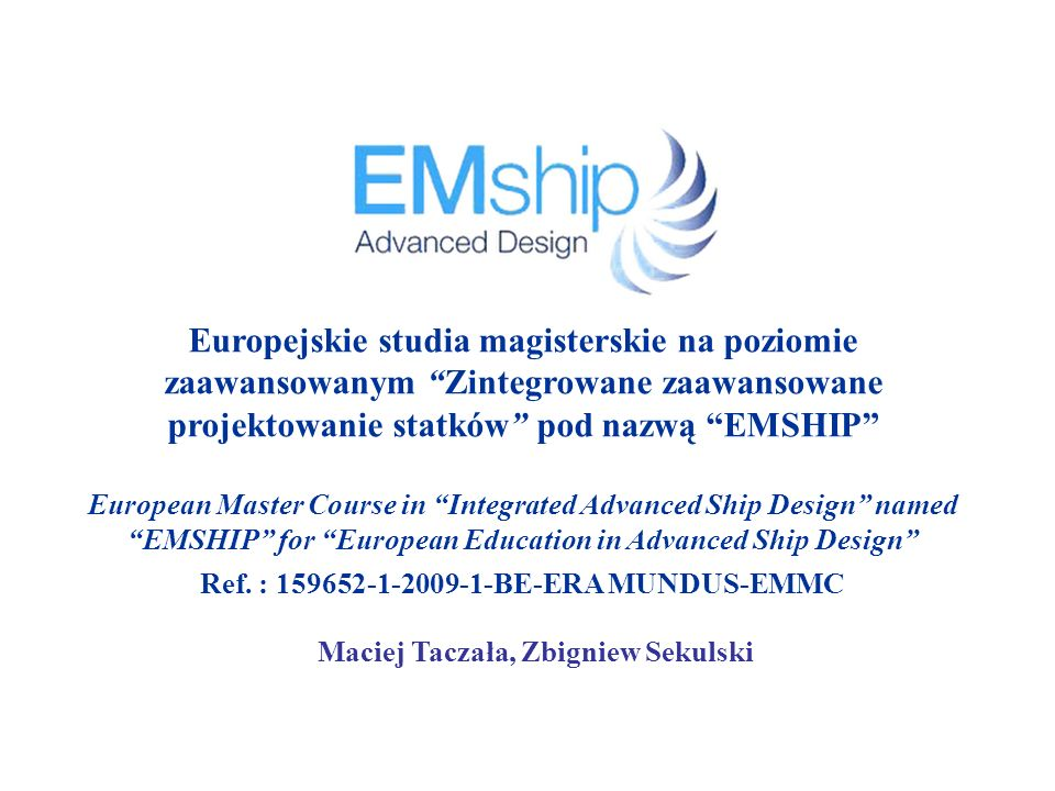Europejskie studia magisterskie na poziomie zaawansowanym Zintegrowane zaawansowane projektowanie statków pod nazwą EMSHIP