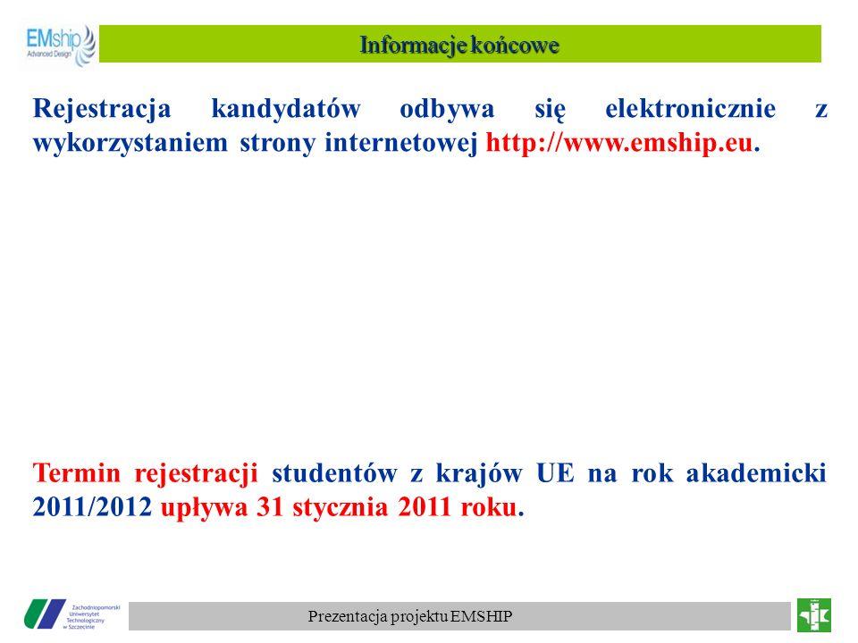 Informacje końcowe Rejestracja kandydatów odbywa się elektronicznie z wykorzystaniem strony internetowej http://www.emship.eu.