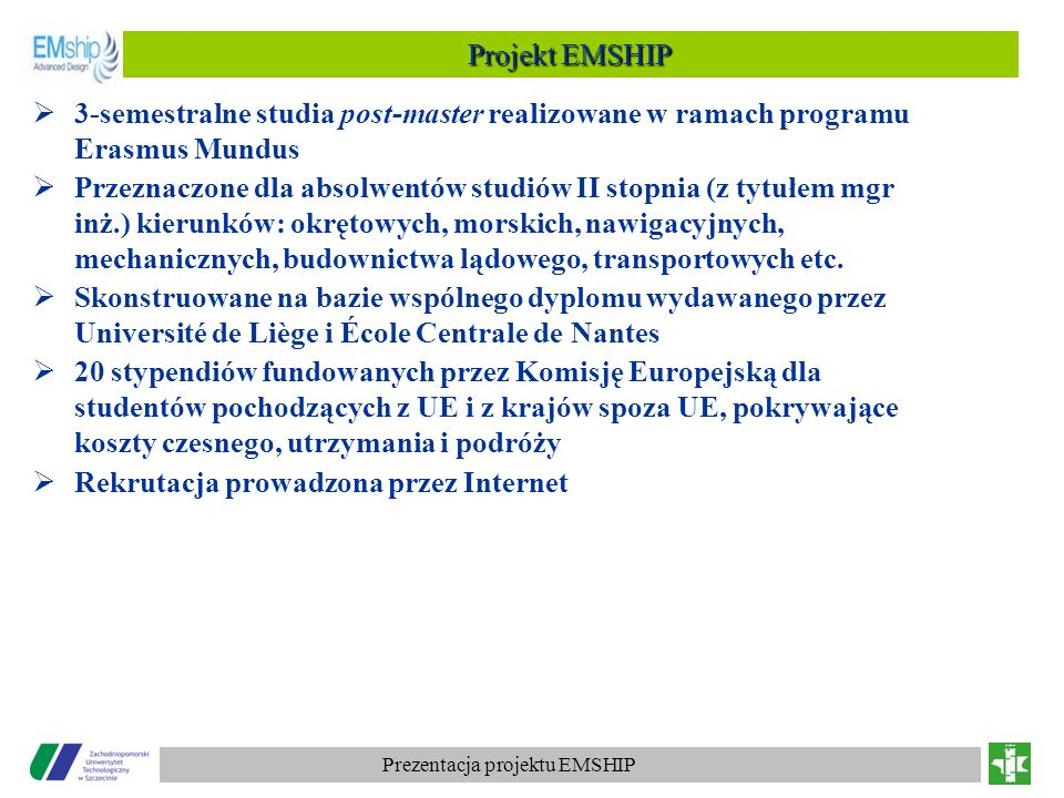 Projekt EMSHIP 3-semestralne studia post-master realizowane w ramach programu Erasmus Mundus.