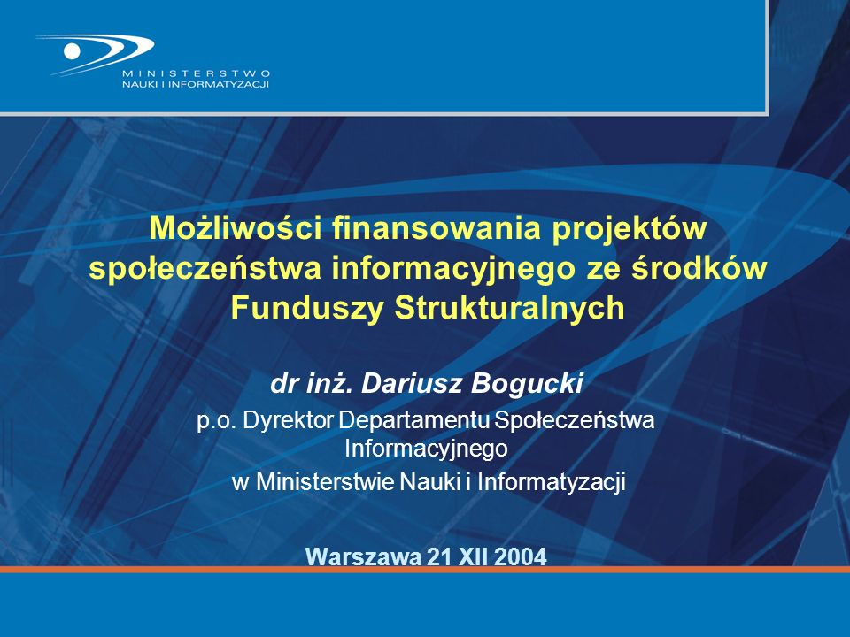 Możliwości finansowania projektów społeczeństwa informacyjnego ze środków Funduszy Strukturalnych