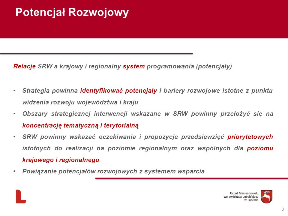 Potencjał RozwojowyRelacje SRW a krajowy i regionalny system programowania (potencjały)