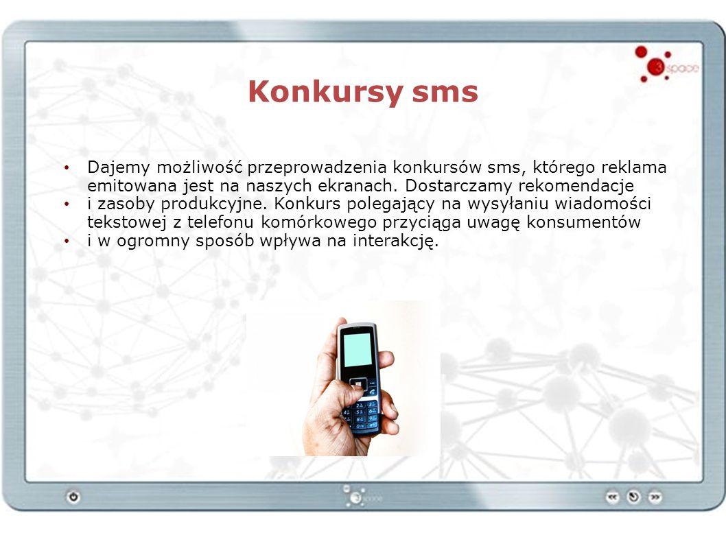 Konkursy sms Dajemy możliwość przeprowadzenia konkursów sms, którego reklama emitowana jest na naszych ekranach. Dostarczamy rekomendacje.
