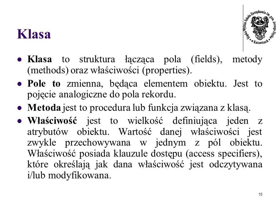 KlasaKlasa to struktura łącząca pola (fields), metody (methods) oraz właściwości (properties).