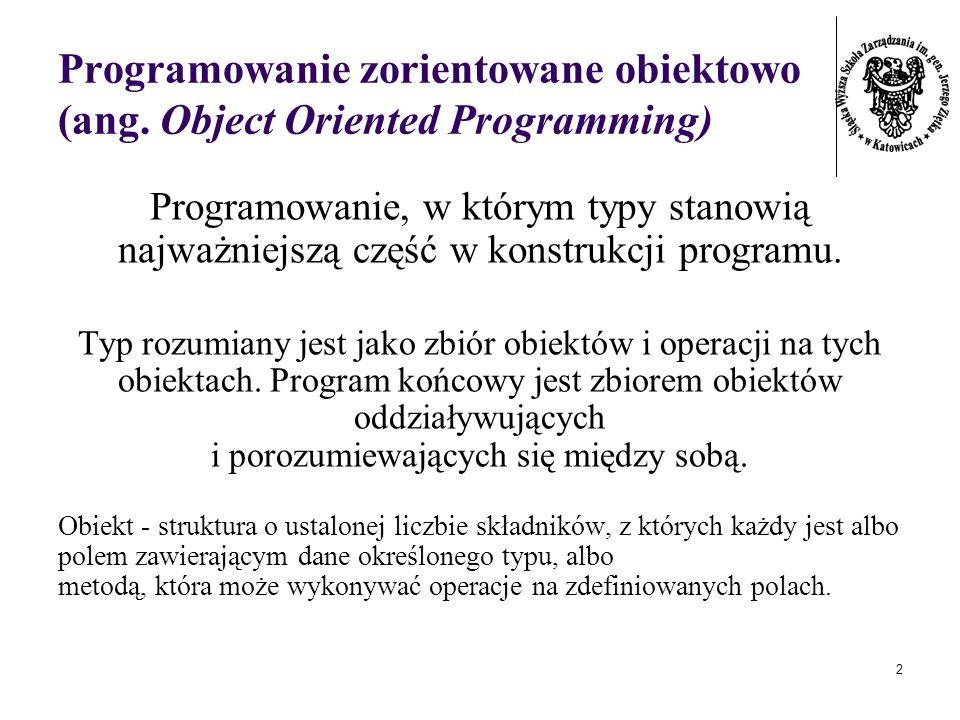 Programowanie zorientowane obiektowo (ang. Object Oriented Programming)