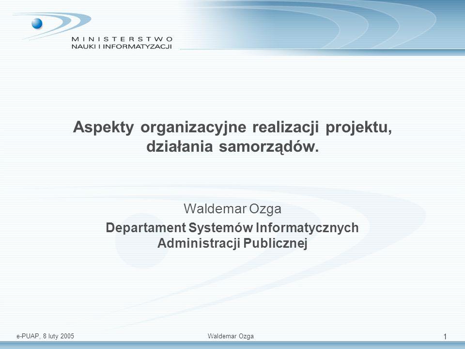Aspekty organizacyjne realizacji projektu, działania samorządów.