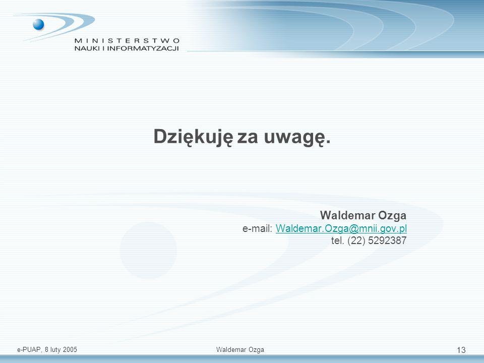 Waldemar Ozga e-mail: Waldemar.Ozga@mnii.gov.pl tel. (22) 5292387
