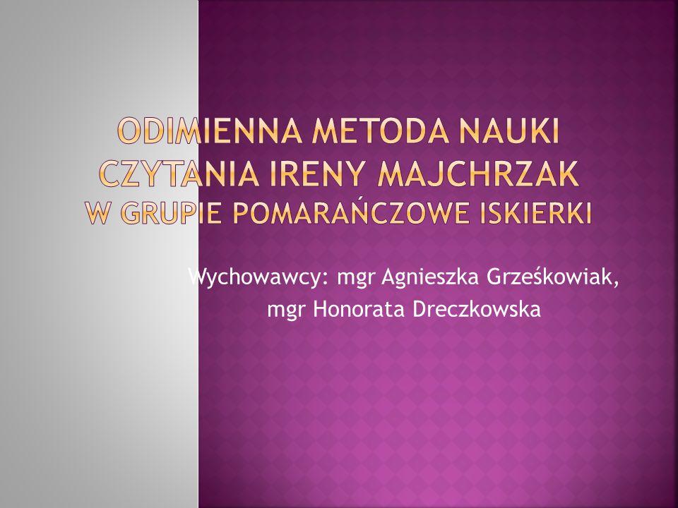 Wychowawcy: mgr Agnieszka Grześkowiak, mgr Honorata Dreczkowska
