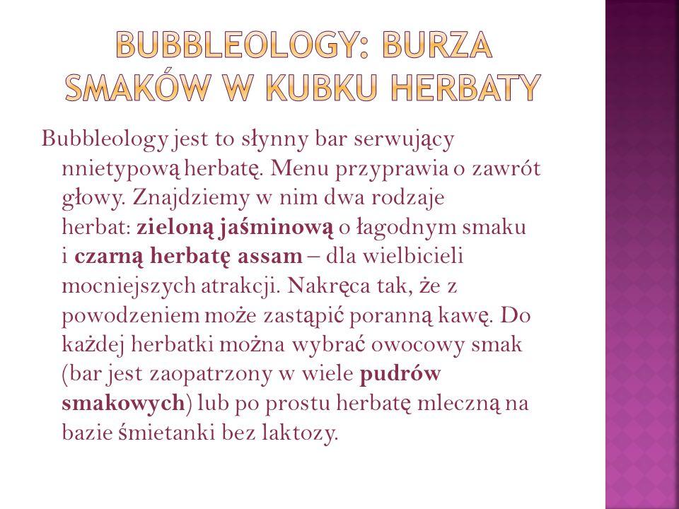Bubbleology: burza smaków w kubku herbaty