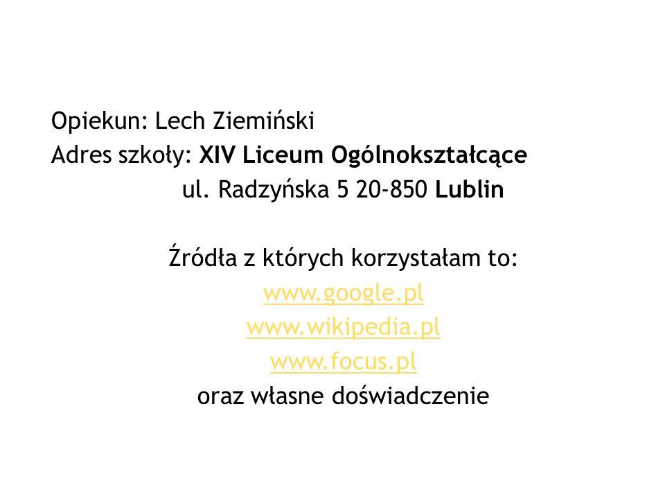 Opiekun: Lech Ziemiński Adres szkoły: XIV Liceum Ogólnokształcące ul
