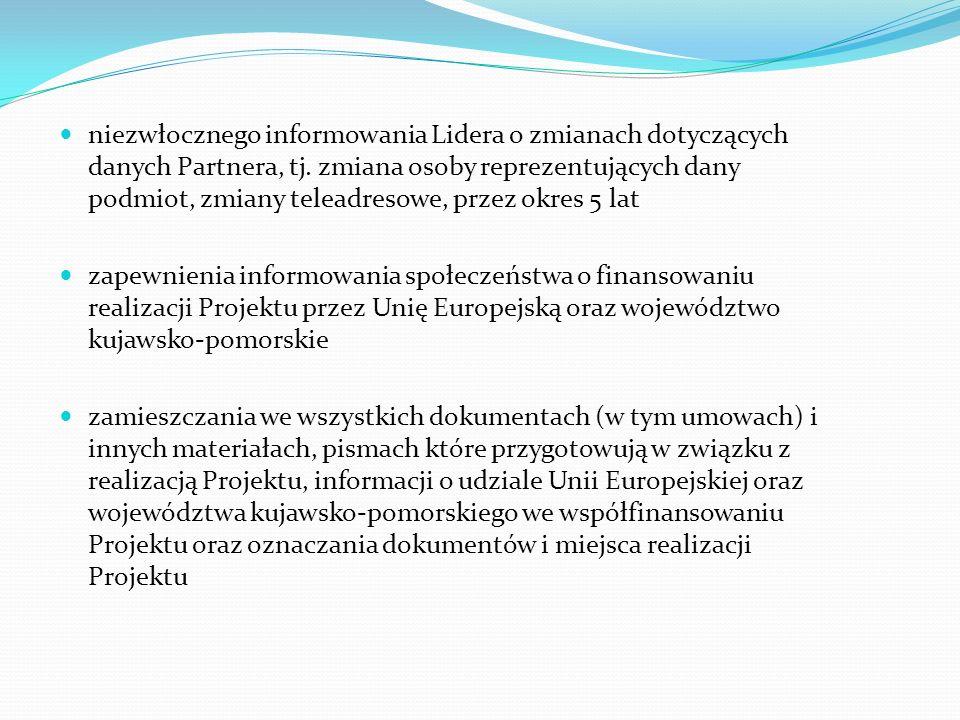 niezwłocznego informowania Lidera o zmianach dotyczących danych Partnera, tj. zmiana osoby reprezentujących dany podmiot, zmiany teleadresowe, przez okres 5 lat