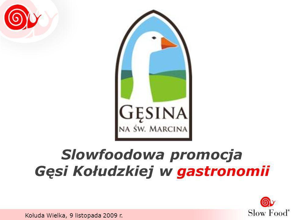 Slowfoodowa promocja Gęsi Kołudzkiej w gastronomii