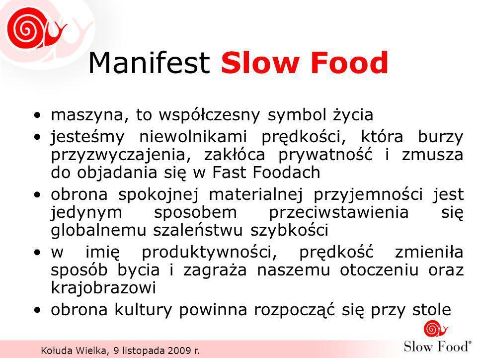 Manifest Slow Food maszyna, to współczesny symbol życia