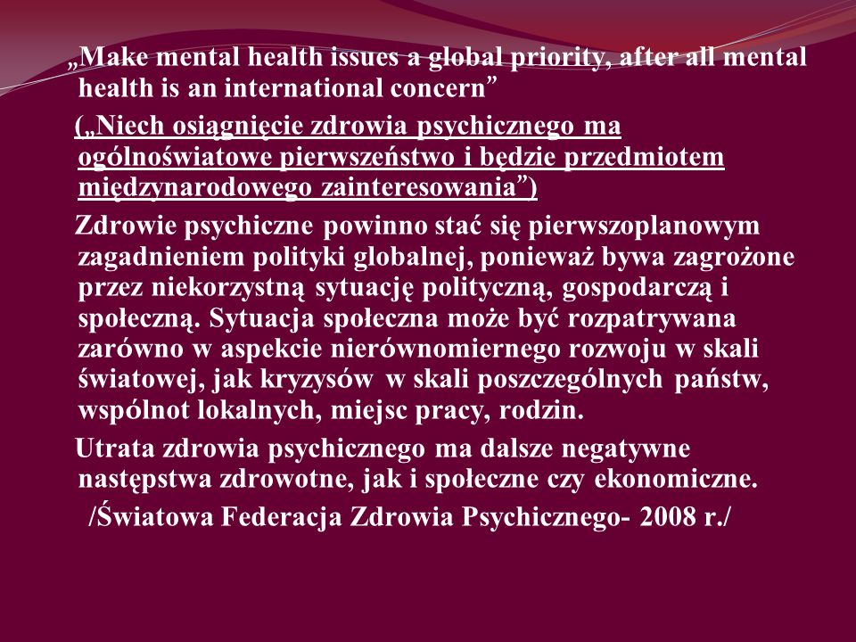 """Make mental health issues a global priority, after all mental health is an international concern"