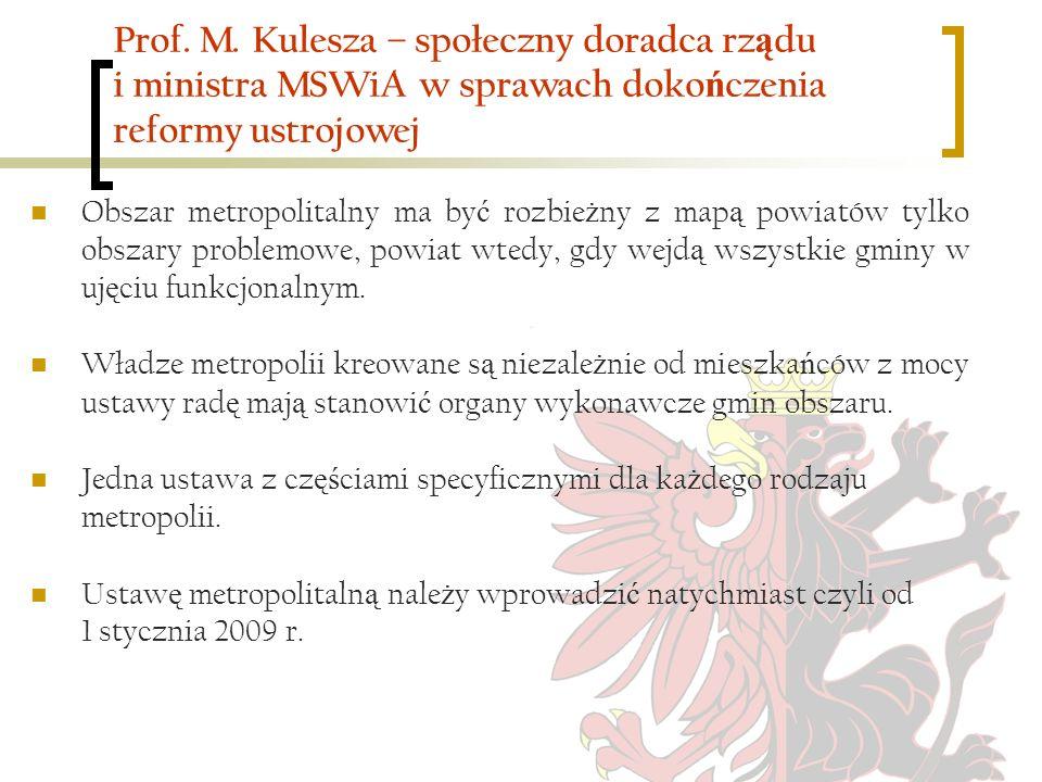 Prof. M. Kulesza – społeczny doradca rządu i ministra MSWiA w sprawach dokończenia reformy ustrojowej