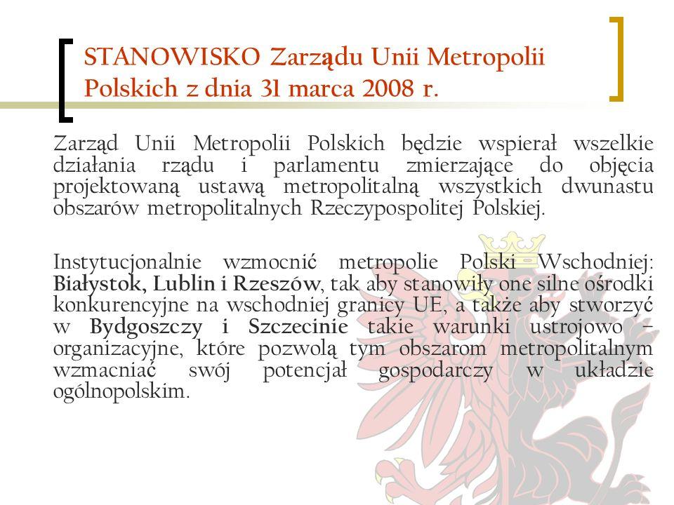 STANOWISKO Zarządu Unii Metropolii Polskich z dnia 31 marca 2008 r.