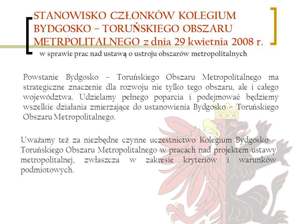 STANOWISKO CZŁONKÓW KOLEGIUM BYDGOSKO – TORUŃSKIEGO OBSZARU METRPOLITALNEGO z dnia 29 kwietnia 2008 r.
