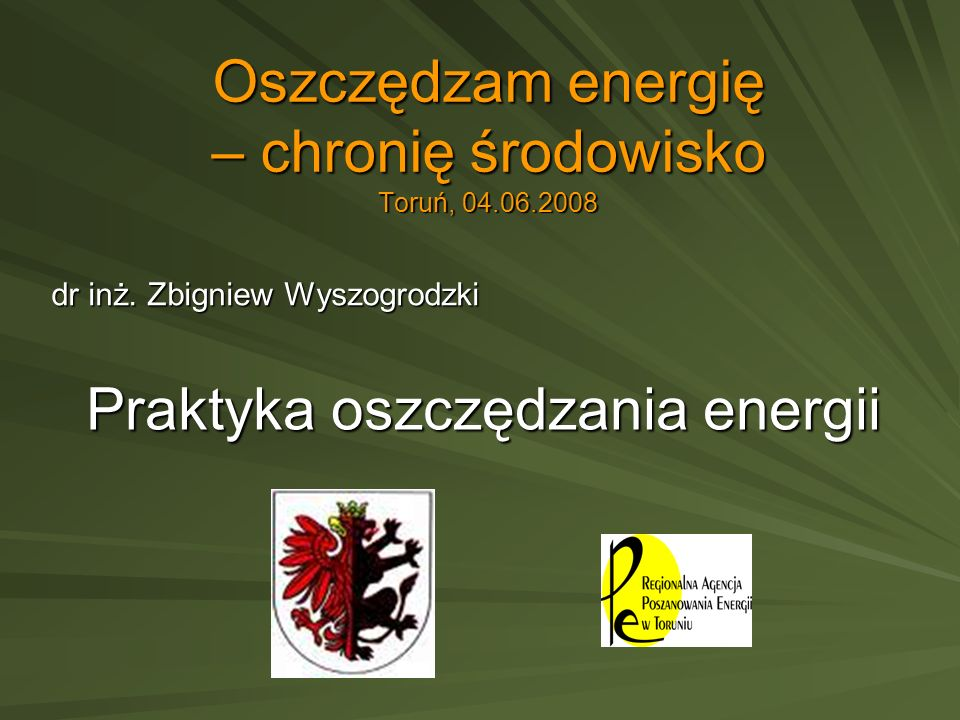 Oszczędzam energię – chronię środowisko Toruń, 04.06.2008
