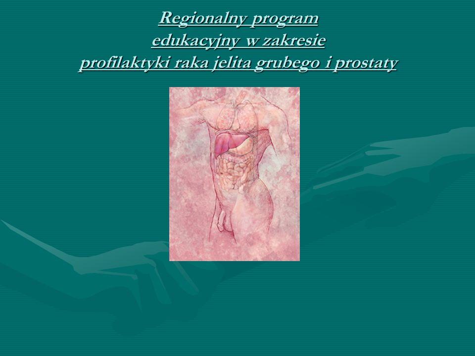 Regionalny program edukacyjny w zakresie profilaktyki raka jelita grubego i prostaty