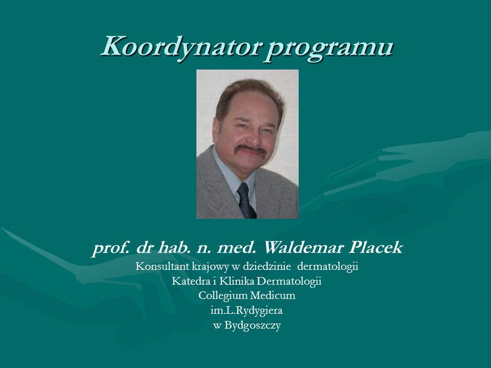 Koordynator programu prof. dr hab. n. med. Waldemar Placek
