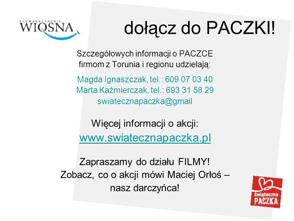 dołącz do PACZKI! www.swiatecznapaczka.pl Więcej informacji o akcji: